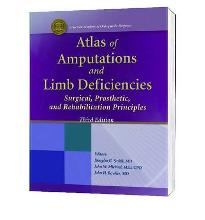 Atlas of Amputations and Limb Deficiencies: Surgical, Prosthetic, and Rehabilitation Principles