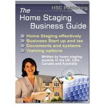 Home Staging Business Guide: Comprehensive Guide to Starting and Running a Home Staging Business