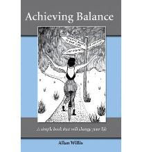 Achieving Balance: A Simple Book That Will Change Your Life
