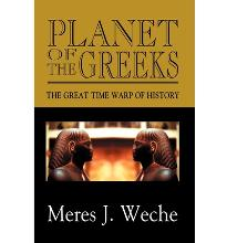 Planet of the Greeks: The Great Time-Warp of History