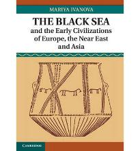 The Black Sea and the Early Civilizations of Europe, the Near East, and Asia