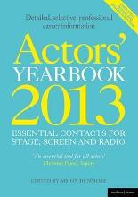 Actors' Yearbook 2013 - Essential Contacts for Stage, Screen and Radio