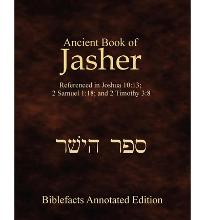 Ancient Book of Jasher: Referenced in Joshua 10:13; 2 Samuel 1:18; And 2 Timothy 3:8