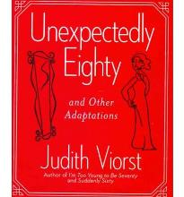 Unexpectedly Eighty: And Other Adaptations