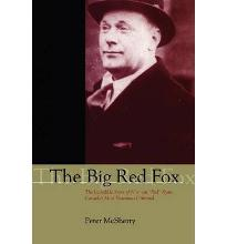 """The Big Red Fox: The Incredible Story of Norman """"Red"""" Ryan, Canada's Most Notoroius Criminal"""