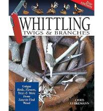 Whittling Twigs and Branches: Unique Birds, Flowers, Trees and More from Easy-to-Find Wood