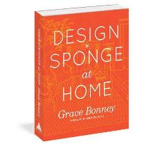 Design*Sponge Big Book of Ideas for the Home: A Guide to Inspiring Homes - and All the Tools You Need to Create Your Own