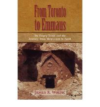 From Toronto to Emmaus the Empty Tomb and the Journey from Skepticism to Faith