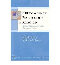 Neuroscience, Psychology and Religion: Illusions, Delusions, and Realities About Human Nature