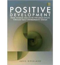 Positive Development: From Vicious Circles to Virtuous Cycles Through Built Environment Design