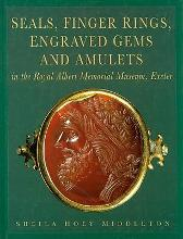 Seals, Finger Ringers, Engraved Gems and Amulets in the Royal Albert Memorial Museum, Exeter: From the Collections of Lt.Colonel L.A.D.Montague and Dr.N.L.Corkill