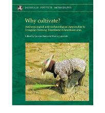 Why Cultivate? Anthropological and Archaeological Approaches to Foraging-farming Transitions in Southeast Asia