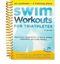 Swim Workouts for Triathletes: Practical Workouts to Build Speed, Strength and Endurance