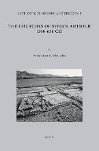 The Churches of Syrian Antioch (300-638 CE)