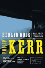 Berlin Noir: Berlin Noir WITH March Violet, AND The Pale Criminal, AND A German Requiem