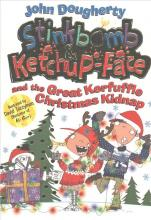 Stinkbomb and Ketchup-Face and the Great Kerfuffle Christmas Kidnap