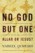 No God but One: Allah or Jesus?