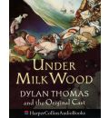 Under Milk Wood: Dylan Thomas & the Original Cast