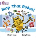 Stop That Robot!: Lilac/Band 00