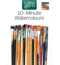 10-Minute Watercolours: Techniques and Tips for Quick Watercolours