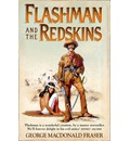 Flashman and the Redskins: from the Flashman Papers 1849-50 and 1875-76