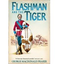 The Flashman and the Tiger: And Other Extracts from the Flashman Papers