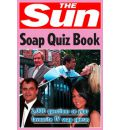 The Sun Soap Quiz Book: 2000 Questions on Your Favourite TV Soap Operas