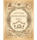 The Collins Beekeeper's Bible: Bees, Honey, Recipes and Other Home Uses