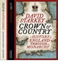 The Crown and Country: A History of England Through the Monarchy