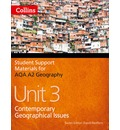 AQA A2 Geography Unit 3: Unit 3: Contemporary Geographical Issues