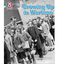 Growing Up in Wartime: Band 5 Green/Band 17 Diamond