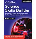 Science Skills Builder: How Science Works, Maths in Science and Quality of Written Communication