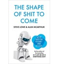The Shape of Shit to Come