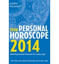Your Personal Horoscope 2014: Month-By-Month Forecasts for Every Sign
