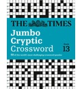 The Times Jumbo Cryptic Crossword: Book 13: The World's Most Challenging Cryptic Crossword