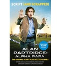 Alan Partridge: Alpha Papa: Script and Scrapped