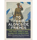 To Fight Alongside Friends: The First World War Diaries of Charlie May