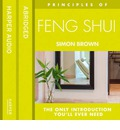 Principles of - Feng Shui: The only introduction you'll ever need