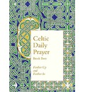 Celtic Daily Prayer: Volume Two: Farther Up and Farther in
