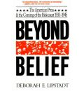 Beyond Belief: The American Press and the Coming of the Holocaust 1933-45