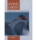 Living Earth: A Short History of Life and Its Home