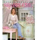 Rachel Ashwell's Shabby Chic Guide to Treasure Hunting and Decorating