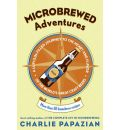 Microbrewed Adventures: More Than 50 Homebrew Recipes