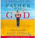 I Thought My Father Was God: And Other True Tales from NPR's National Story Project