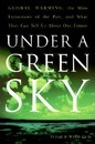 Under A Green Sky: Global Warming, the Mass Extinctions of the Past an