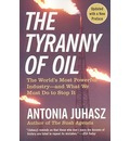 The Tyranny of Oil: The World's Most Powerful Industry - and What We Must Do to Stop it