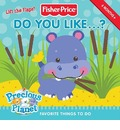 Fisher-Price: Do You Like...?: Favorite Things to Do