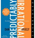 Predictably Irrational: The Hidden Forces That Shape Our Decisions