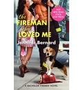 The Fireman Who Loved Me: A Bachelor Firemen Novel