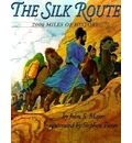 The Silk Route: 7, 000 Miles of History